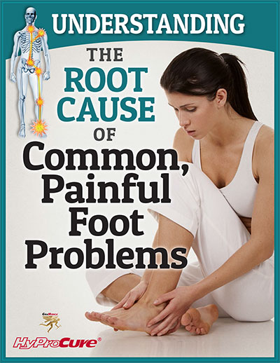 Understand Root Cause of Common, Painful Foot Problems
