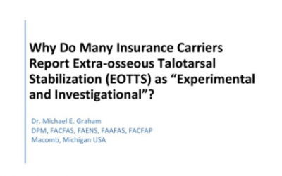 """Why Do Many Insurance Carriers Report Extra-osseous Talotarsal Stabilization ( EOTTS) as """"Experimental and Investigational""""?"""